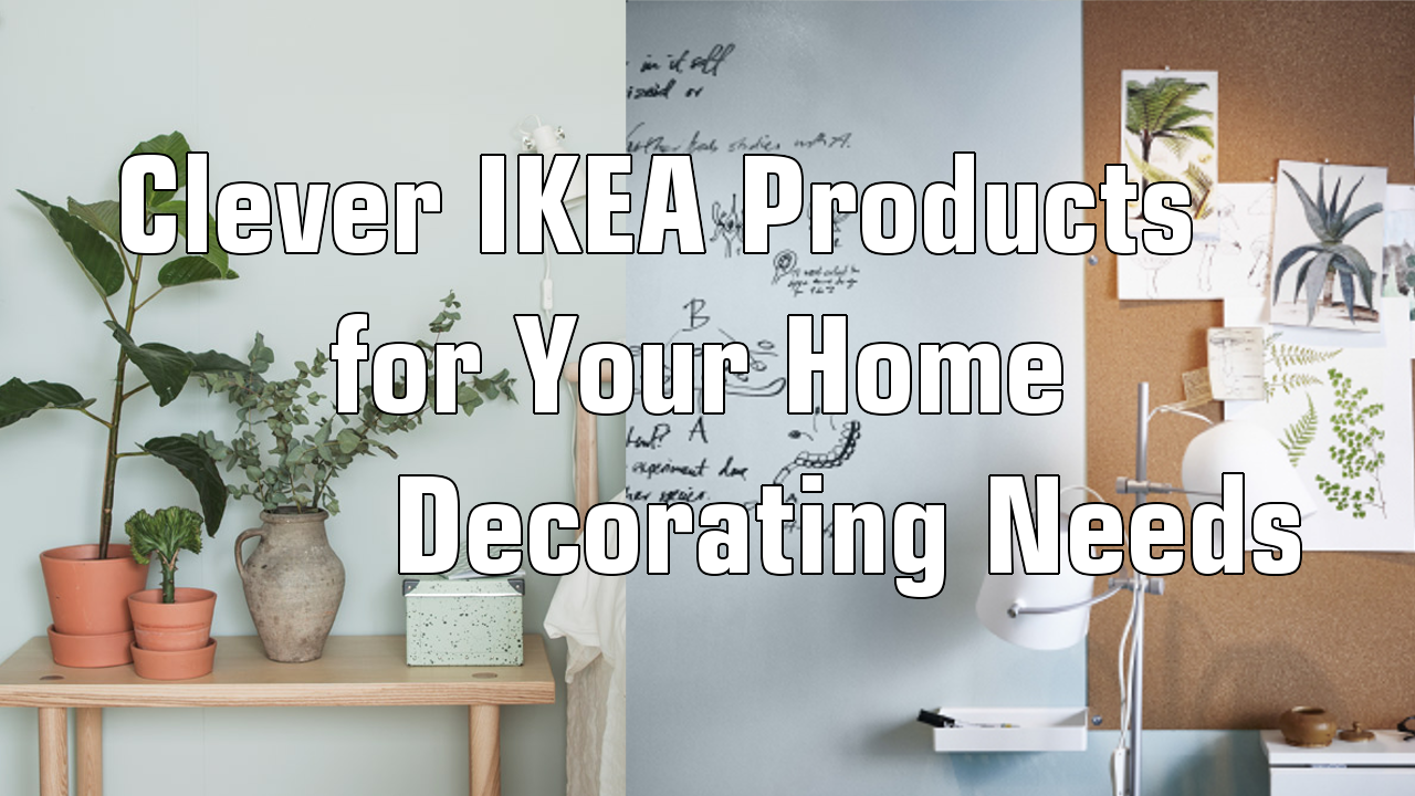 5 Clever IKEA Products for Your Home Decorating Needs - Simphome