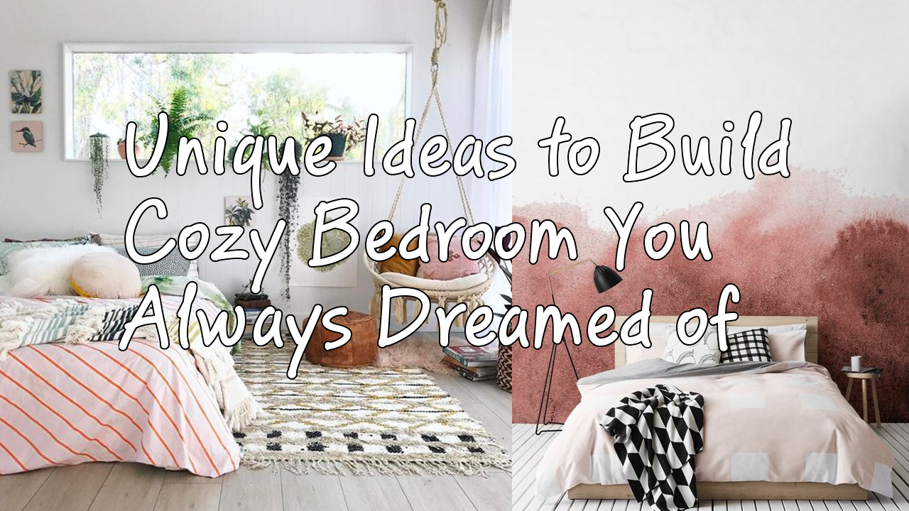 Unique Ideas to Build Cozy Bedroom You Always Dreamed of Simphome com