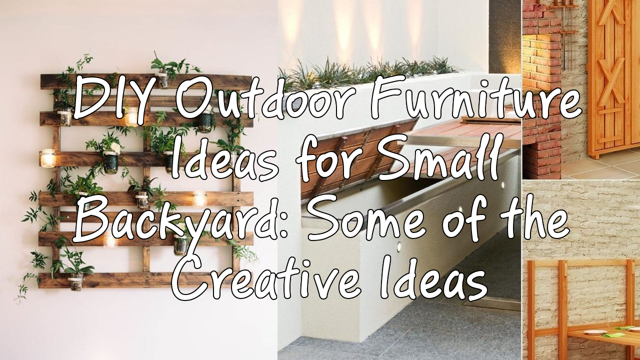 5 DIY Outdoor Furniture Ideas for Small Backyard Some of the Creative Ideas via simphome featured
