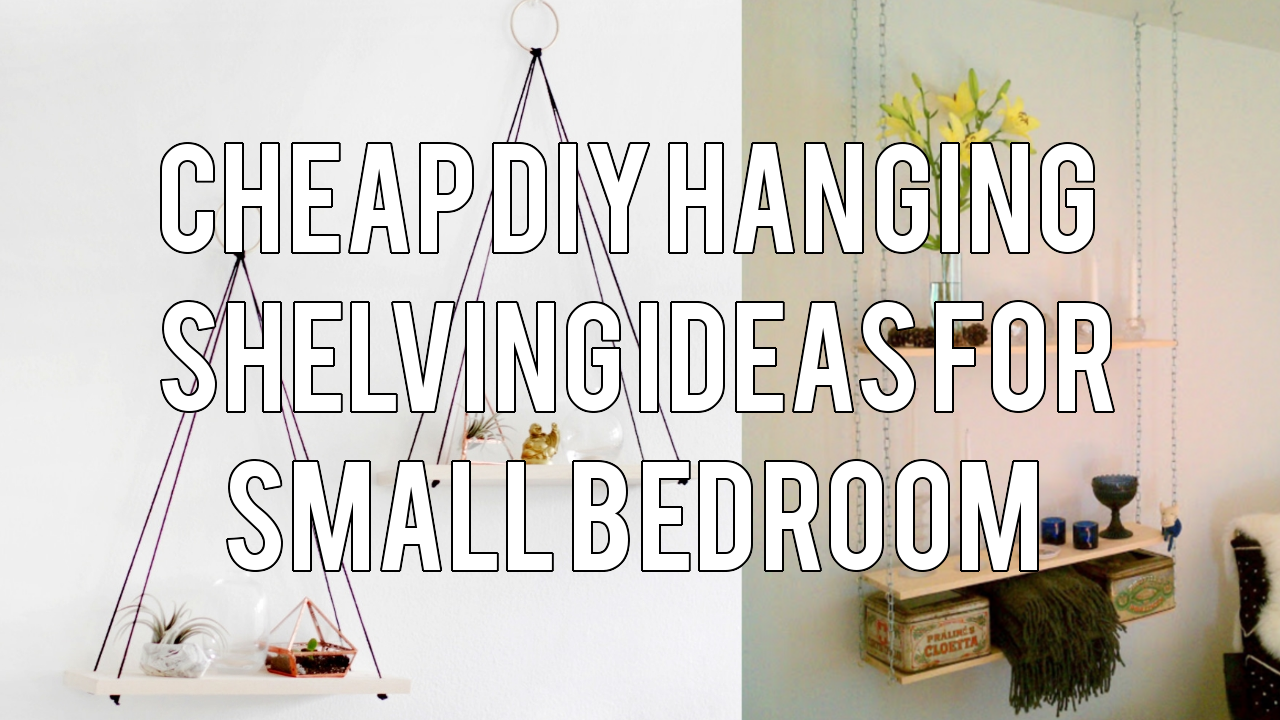 Cheap DIY Hanging Shelving Ideas for Small Bedroom Simphome com