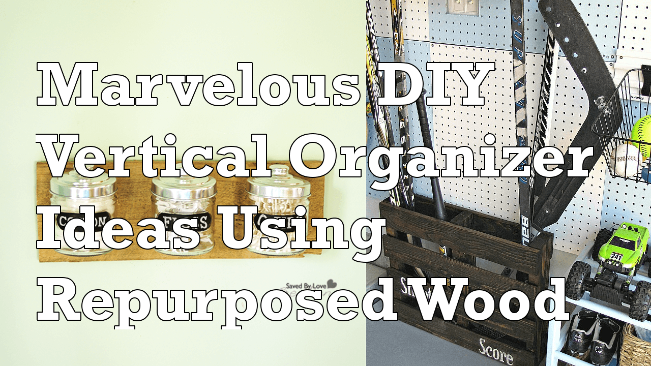 DIY Vertical Organizer Ideas Using Repurposed Wood Simphome com 1