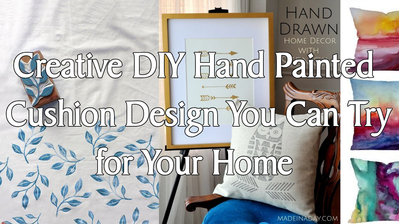 5 Creative DIY Hand Painted Cushion Design You Can Try for Your Home ...
