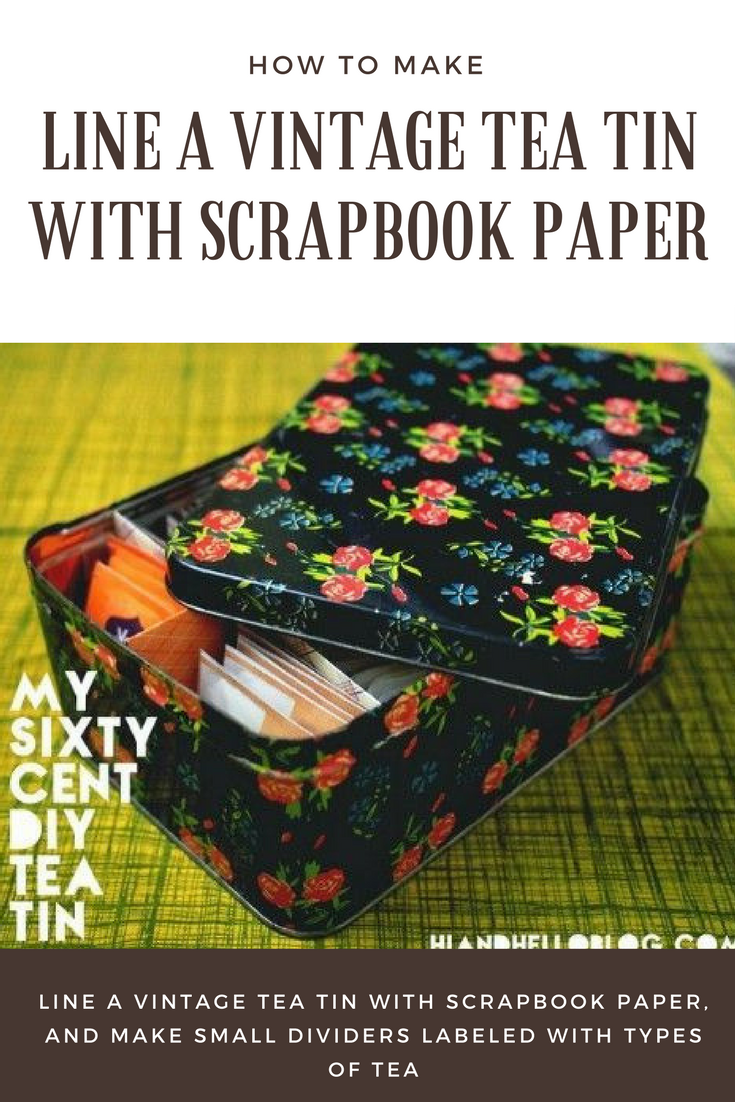18 Line a vintage tea tin with scrapbook paper and make small dividers labeled with types of tea via simphome