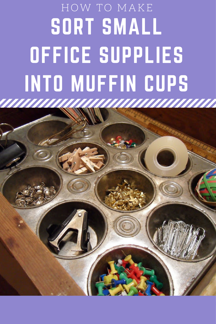 28 Sort small office supplies into muffin cups via simphome