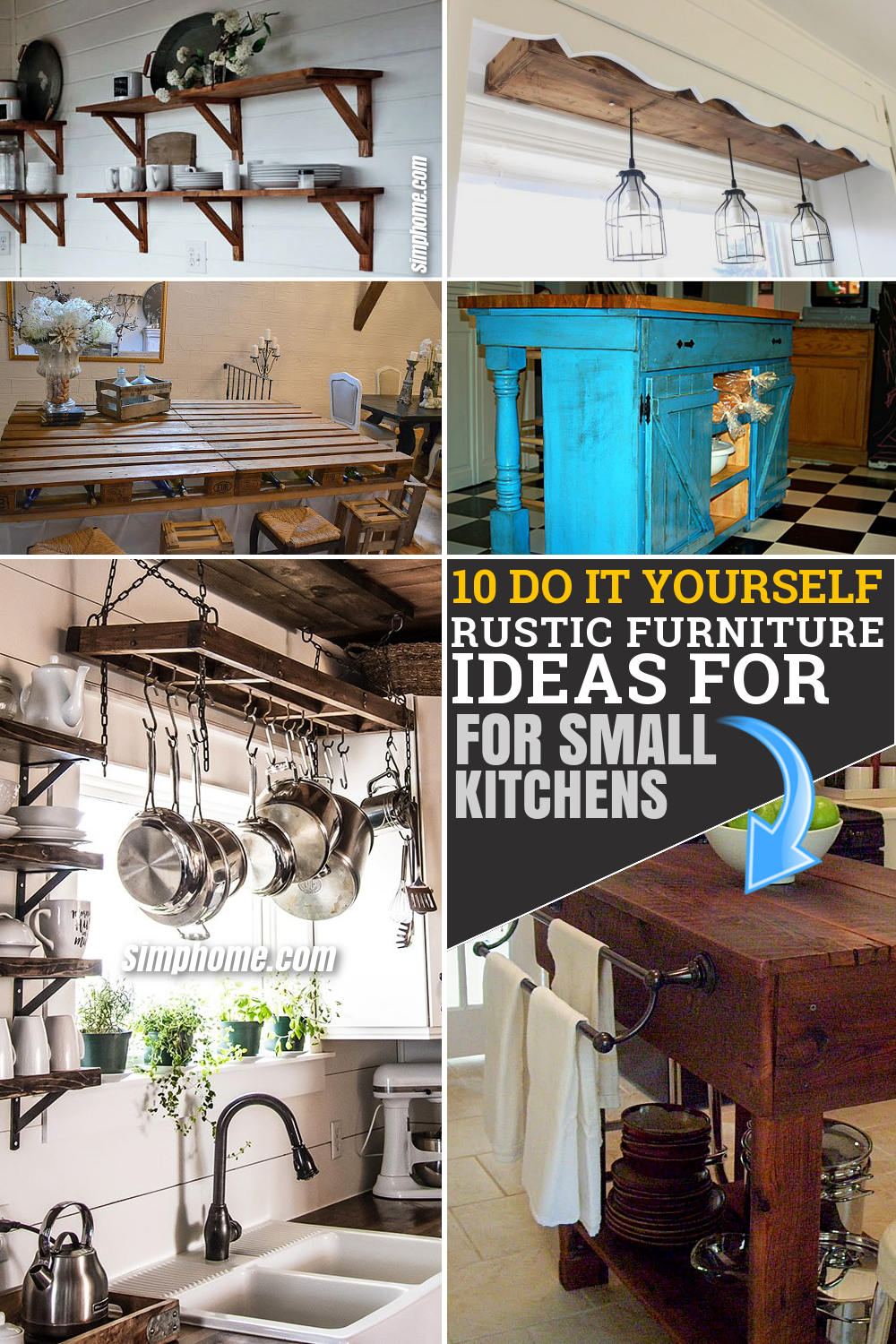 10 DIY rustic furniture projects for a Small Kitchen via SIMPHOME.COM Featured Pinterest Image
