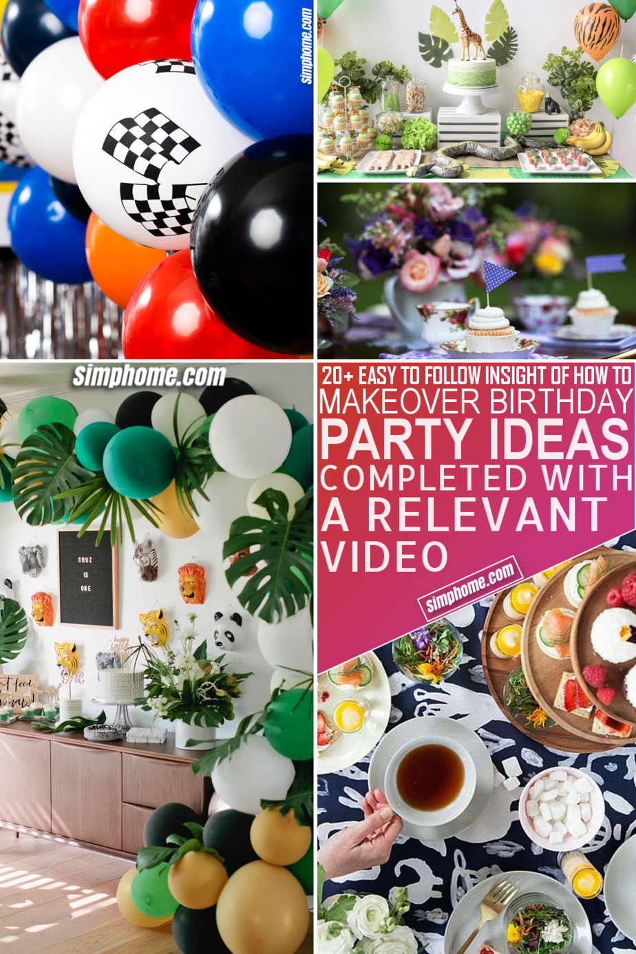 10 Ideas how to makeover birthday parties by Simphome.com Featured Image