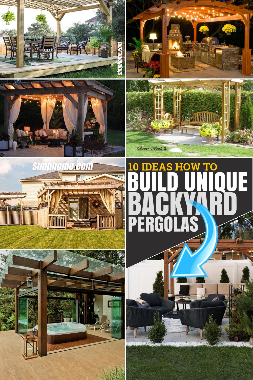 10 ideas Awesome ideas how to build Unique backyard Pergolas Via SIMPHOME.COM Pinterest Featured Image