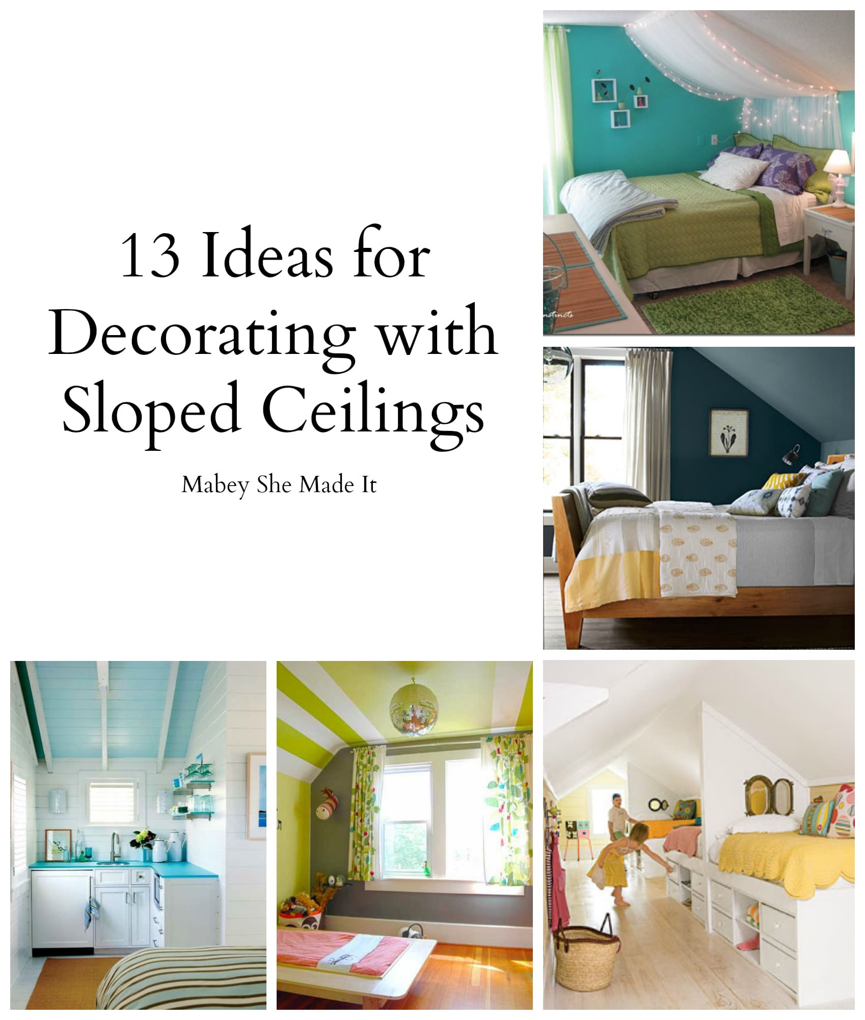 Simphome.com ideas for decorating with a sloped ceiling mabey she made it for 2020