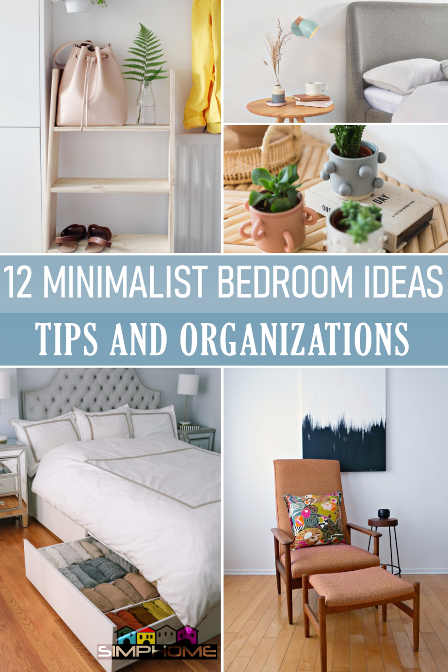 12 Minimalist Bedroom Organization Tips via Simphome.comFeatured Image