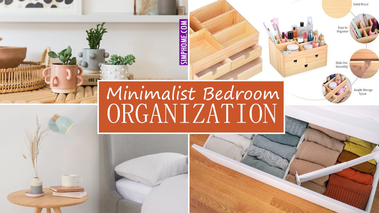 Minimalist Bedroom Organization Tips via Simphome.com