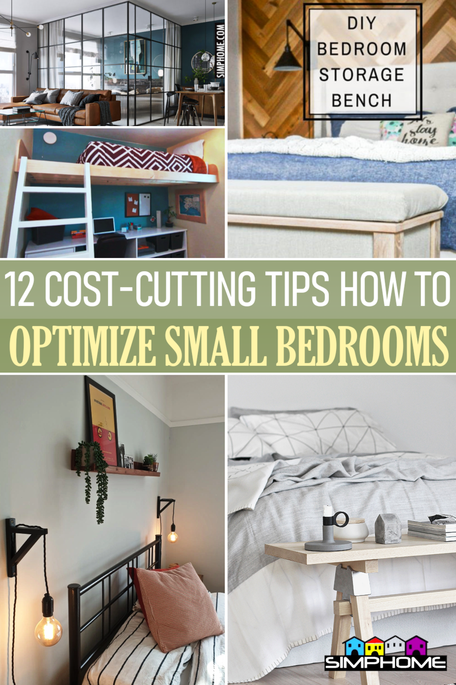12 Cost Cutting Tips To Optimize A Small Bedroom by Simphome.comFeatured
