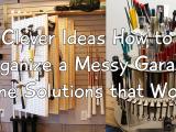 Clever Ideas How to Organize a Messy Garage simphome.com