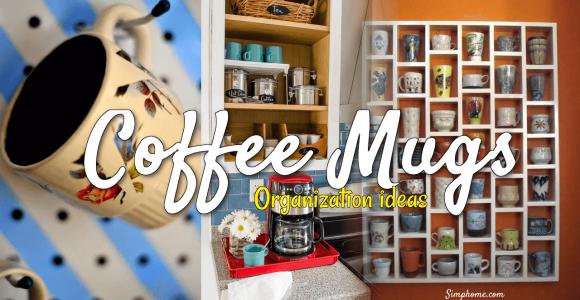 Creative Ways to Store Your Coffee Mugs simphome.com