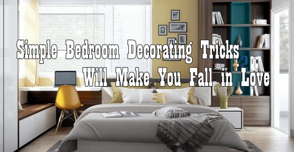 Simple Bedroom Decorating Tricks Simphome com