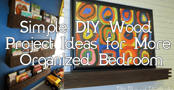 Simple DIY Wood Project Ideas for More Organized Bedroom simphome.com